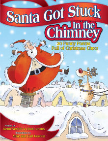 Santa Got Stuck in the Chimney - by Kenn Nesbitt and Linda Knaus