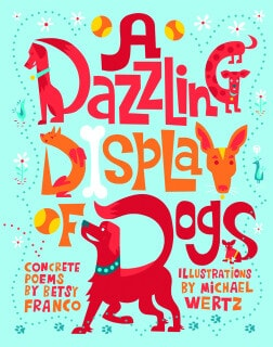 A Dazzling Display of Dogs, Concrete Poems by Betsy Franco