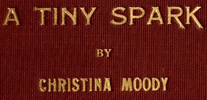 A Tiny Spark by Christina Moody