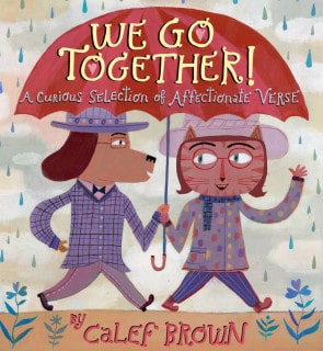 We Go Together: A Curious Selection of Affectionate Verse by Calef Brown